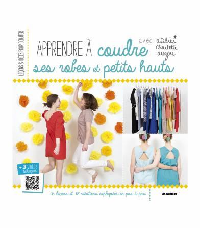 Apprendre à coudre des robes et petits hauts